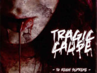 TRAGIC CAUSE – To reign supreme CD