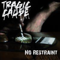 Tragic Cause – No Restraint CD